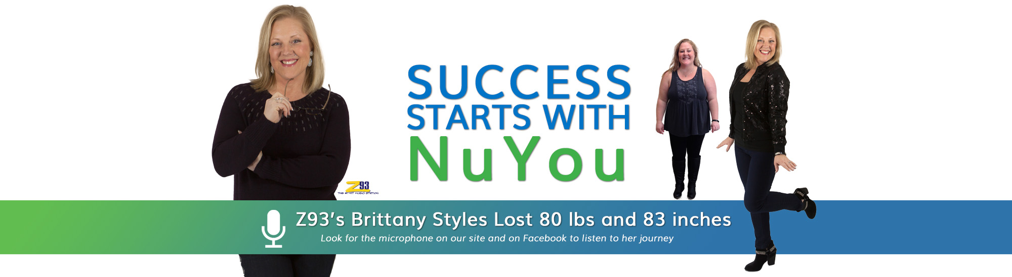 Brittany Styles of Z93 lost 80 pounds with NuYou Weight Loss - you can listen to her journey on audio and video clips on our site and Facebook.