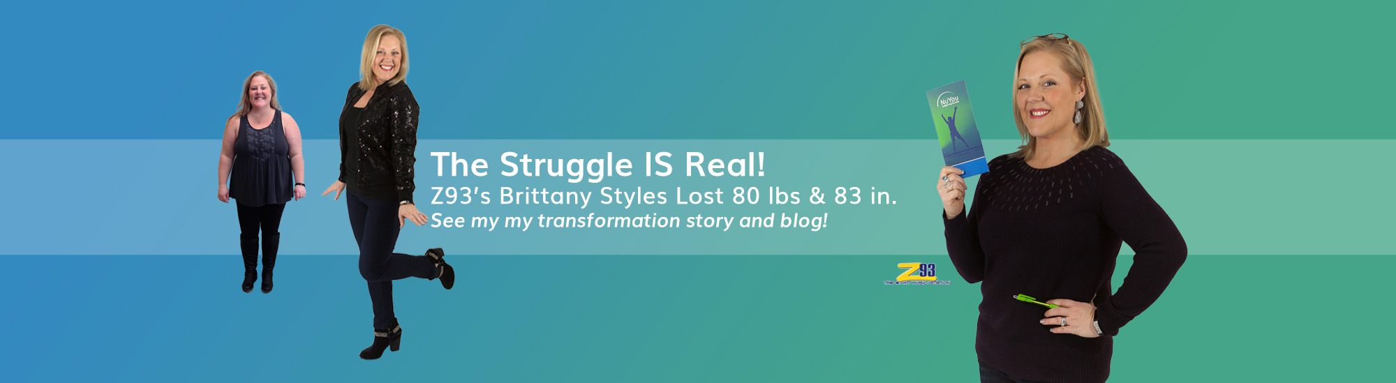 Read Z93's Brittany Styles Transformation story, info about her weight loss program, listen to her radio spots and read her blog. Click image.