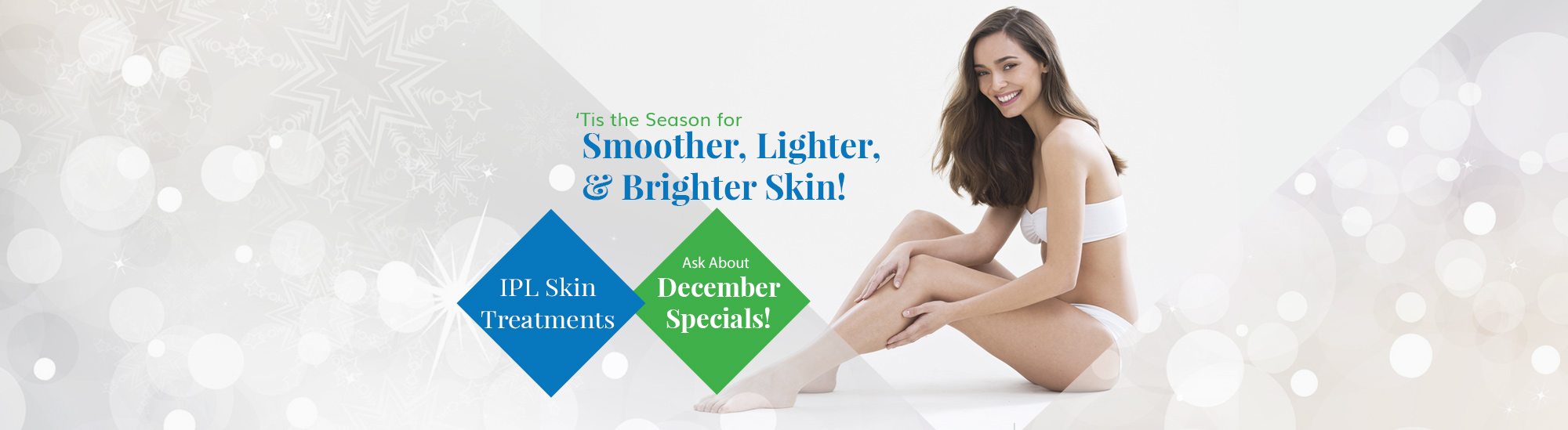 Ask about IPL Skin Treatment specials during December at NuYou Weight Loss and More.